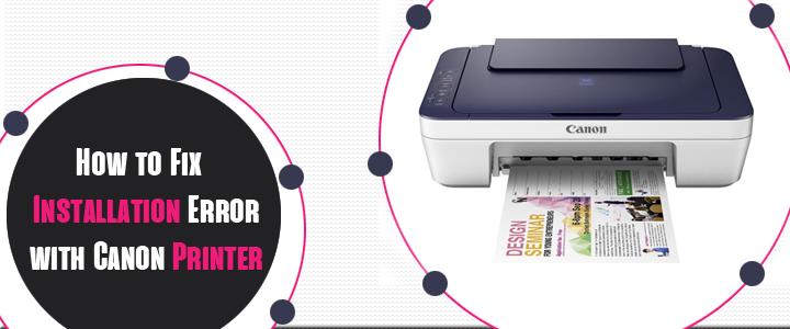 Fix Installation Error with Canon Printer