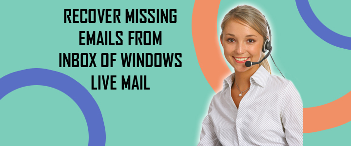 Recover Missing Emails Windows Live Mail