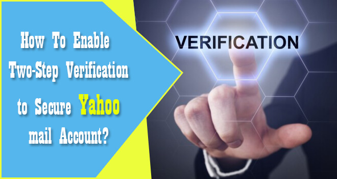 Enable Two-Step Verification to Secure Yahoo mail Account