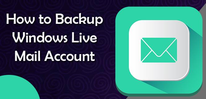 Backup Windows Live Mail Account