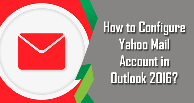 How to Configure Yahoo Mail in Outlook 2016   Add Yahoo Mail To Outlook