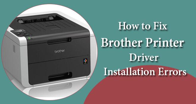 Fix Brother Printer Driver Installation Errors