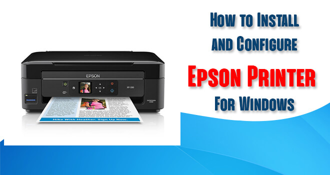Configure and Install Epson Printer For Windows