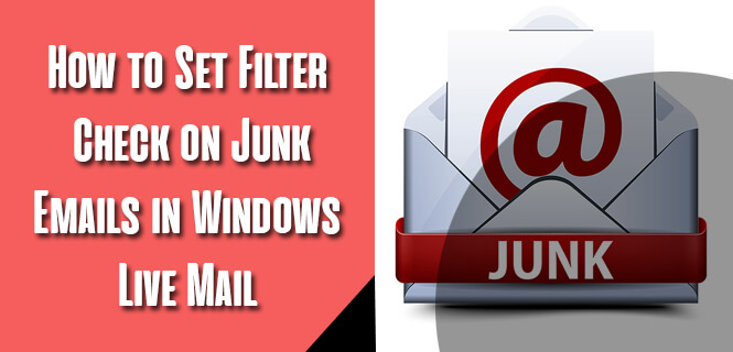 Set Filter Check on Junk Emails in Windows Live Mail