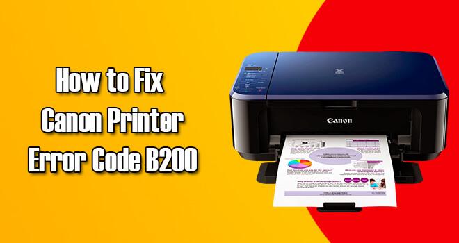 Fix Canon Printer Error Code B200