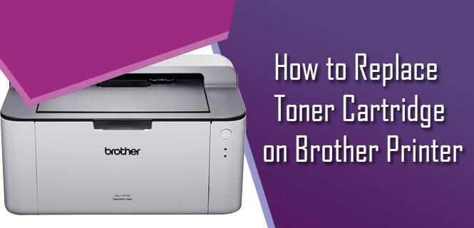 Replace Toner Cartridge on Brother Printer