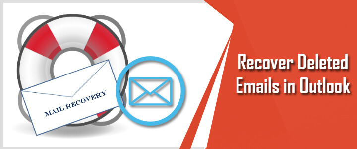 Recover Deleted Emails in Outlook